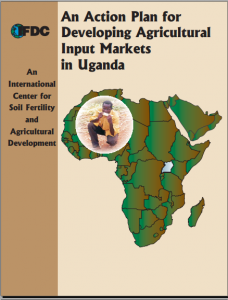An Action Plan for Developing Agricultural Input Markets in Uganda